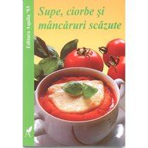 Supe, ciorbe si mancaruri scazute - Editura Aquila