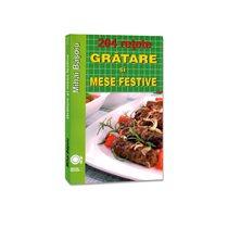 204 retete gratare si mese festive - Editura Meteor