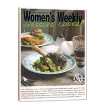 Pressure cooker - Women's Weekly - Editura ACP Books