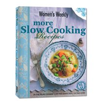 More Slow Cooking recipes - Women's Weekly - Editura ACP Books