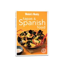 Tapas & Spanish food - Women's Weekly - Editura ACP Books