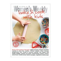 Bake & cook with kids - Women's Weekly - AWW